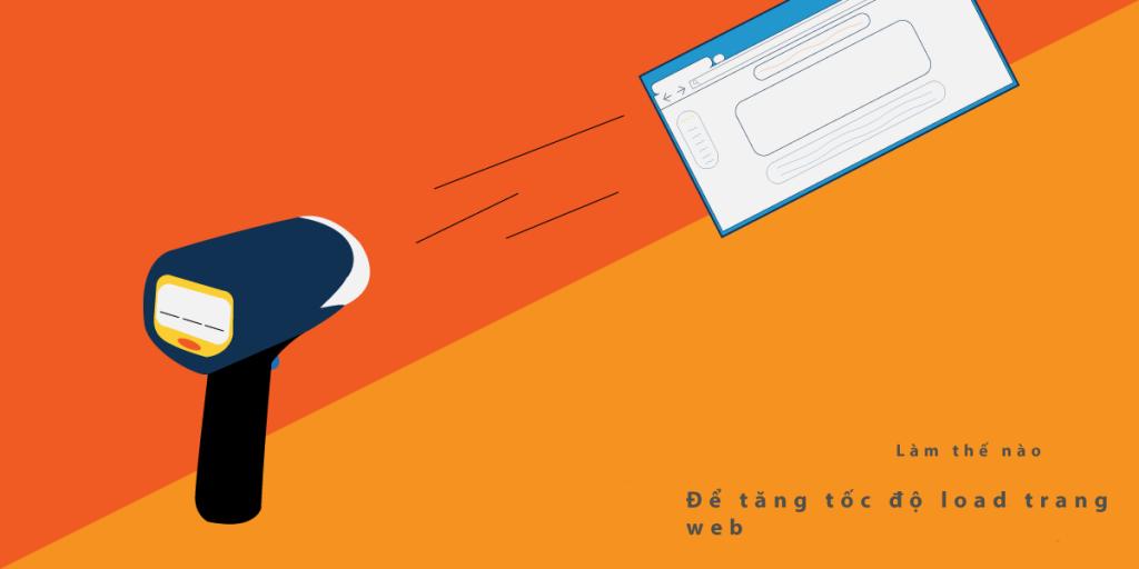Làm thế nào để tăng tốc độ load trang web của bạn